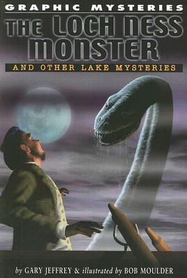 Image for The Loch Ness Monster and Other Lake Monsters (Graphic Mysteries)