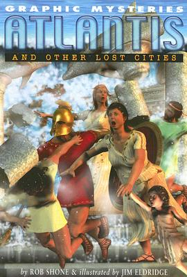 Image for Atlantis and Other Lost Cities (Graphic Mysteries)