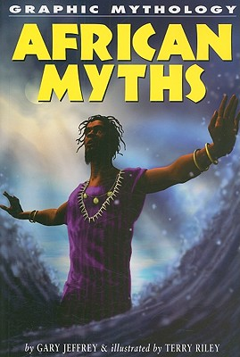 Image for African Myths (Graphic Mythology)
