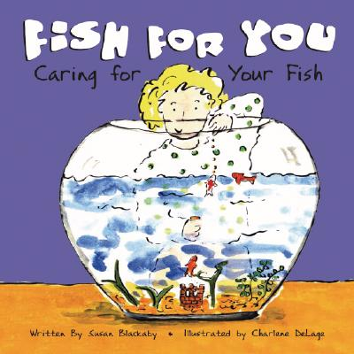 Fish for You: Caring for Your Fish (Pet Care), Blackaby, Susan