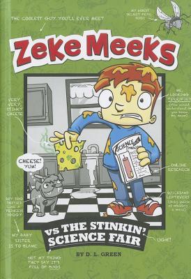 Zeke Meeks vs the Stinkin' Science Fair, Green, D.L.