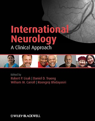 International Neurology, Robert Lisak (Editor), Daniel Truong (Editor), William Carroll (Editor), Roongroj Bhidayasiri (Editor)