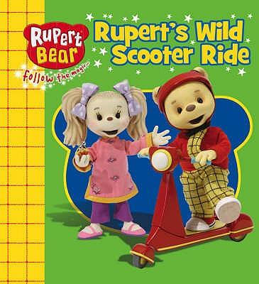 Rupert's Wild Scooter Ride (Rupert Bear), ALFRED BESTALL