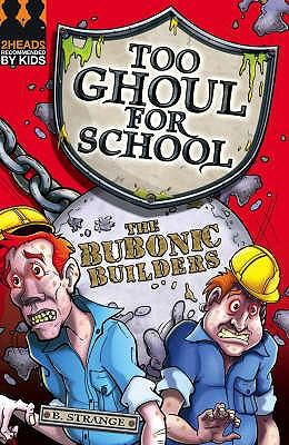 Image for The Bubonic Builders (Too Ghoul for School)