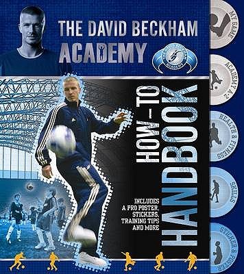 The David Beckham Academy How-to Handbook, NA