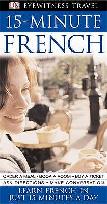 Image for 15 Minutes French : Speak French in Just 15 Minutes a Day (Hugo 15 Minute)