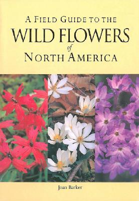 Image for A Field Guide to the Wild Flowers of North America