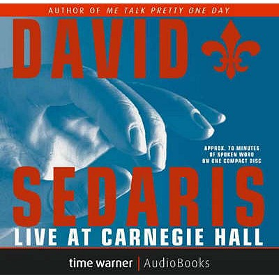 David Sedaris Live at Carnegie Hall, Sedaris, David