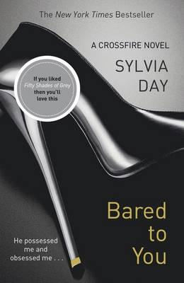 Bared to You #1 Crossfire [used book], Sylvia Day