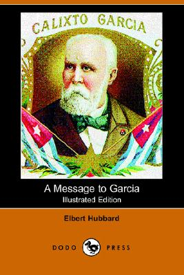 Image for A Message to Garcia (Illustrated Edition) (Dodo Press)