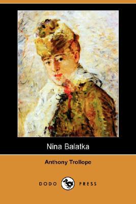 Nina Balatka (Dodo Press), Trollope, Anthony Ed