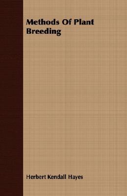 Methods Of Plant Breeding, Hayes, Herbert Kendall