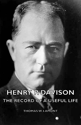 Image for Henry P. Davison - The Record of a Useful Life