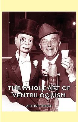 The Whole Art of Ventriloquism, Prince, Arthur