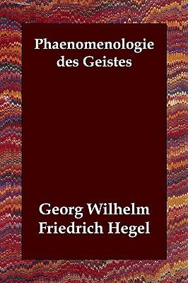Phaenomenologie des Geistes (French Edition), Hegel, Georg Wilhelm Friedrich