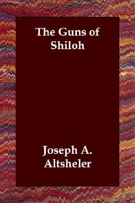 The Guns of Shiloh, Altsheler, Joseph A.