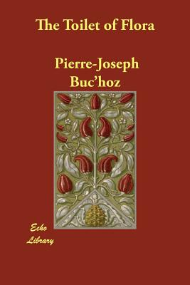 The Toilet of Flora, Buc'hoz, Pierre-Joseph
