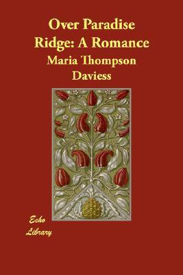 Over Paradise Ridge: A Romance, Daviess, Maria Thompson