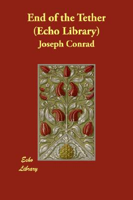 End of the Tether (Echo Library), Conrad, Joseph