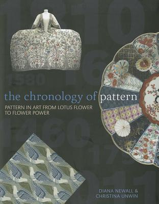 Image for The Chronology of Pattern: Pattern in Art from Lotus Flower to Flower Power. by Diana Newall, Christina Unwin