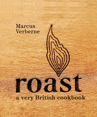Roast: a very British cookbook, Verberne, Marcus