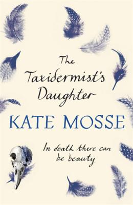 The Taxidermist's Daughter, Mosse, Kate