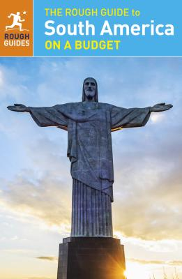 The Rough Guide to South America On a Budget (Rough Guides), Rough Guides