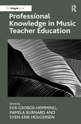 Image for Professional Knowledge in Music Teacher Education