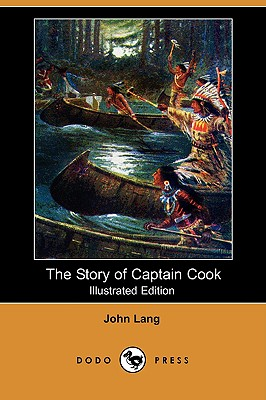 The Story of Captain Cook (Illustrated Edition) (Dodo Press), Lang, John