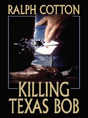 Image for Killing Texas Bob (Thorndike Large Print Western Series)