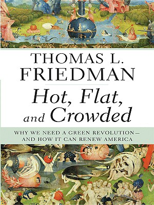 Image for Hot, Flat, and Crowded: Why We Need A Green Revolution And How It Can Renew Amer