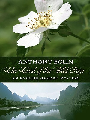 The Trail of the Wild Rose (Thorndike Mystery), Anthony Eglin