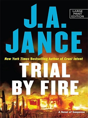 Trial by Fire (Thorndike Press Large Print Basic Series) [LARGE PRINT] (Hardcover), Jance, J. A.