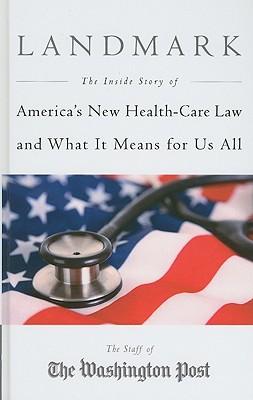 Image for Landmark: The Inside Story of America's New Health-Care Law and What It Means For Us All (Thorndike Press Large Print Nonfiction Series)