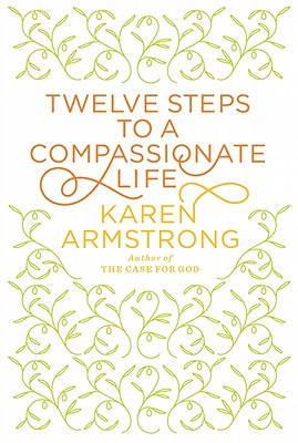 Image for Twelve Steps to a Compassionate Life (Thorndike Press Large Print Nonfiction Series)