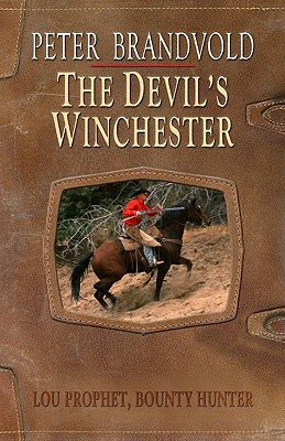 Image for The Devils Winchester (Lou Prophet, Bounty Hunter)