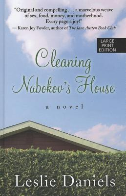 Cleaning Nabokov's House (Wheeler Large Print Book Series) [Large Print], Leslie Daniels (Author)