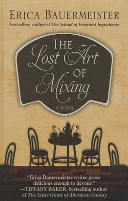 Image for The Lost Art of Mixing (Wheeler publishing large print hardcover)