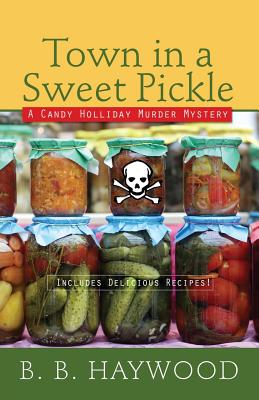 Image for Town In A Sweet Pickle (A Candy Holliday Murder Mystery)