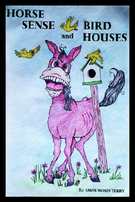 Image for HORSE SENSE AND BIRD HOUSES