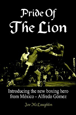 Pride Of The Lion: Introducing the new boxing hero from M�xico - Alfredo G�mez