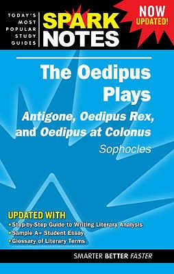 Image for The Oedipus Plays: Antigone, Oedipus Rex and Oedipus at Colonus (Sophocles)