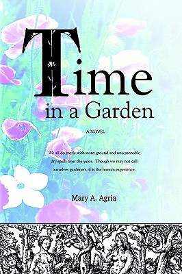 Time in a Garden, Agria, Mary A.