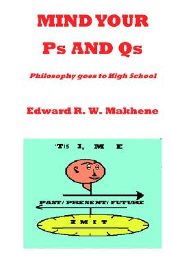 Image for Mind Your Ps and Qs: Philosophy Goes to High School