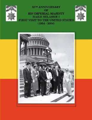 Image for 50th Anniversary of His Imperial Majesty Haile Selassie I: First Visit to the United States (1954-2004)