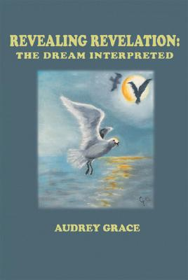 Image for Revealing Revelation: The Dream Interpreted