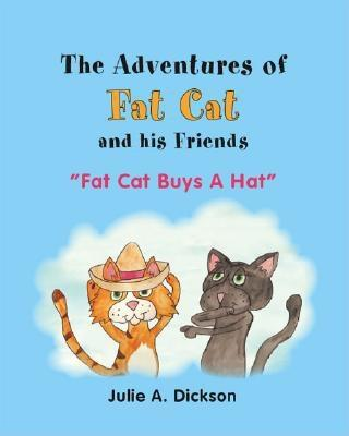 """Image for The Adventures of Fat Cat and His Friends: """"Fat Cat Buys A Hat"""" (Adventures of Fat Cat & His Friends S)"""