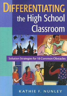 Image for Differentiating the High School Classroom: Solution Strategies for 18 Common Obstacles