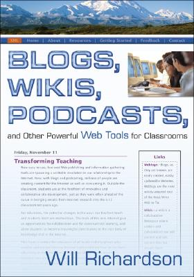 Image for Blogs, Wikis, Podcasts, and Other Powerful Web Tools for Classrooms