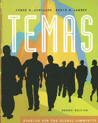 Temas: Spanish for the Global Community (with Audio CD) (Available Titles CengageNOW), Cubillos, Jorge H.; Lamboy, Edwin M.